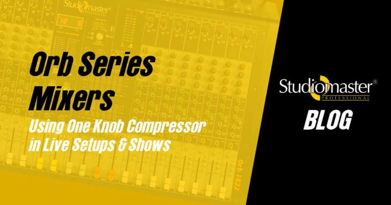 Using One Knob Compression on the Orb Series Mixer by Studiomaster Professional